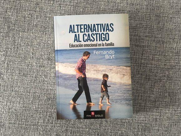 Alternativas al Castigo Educación emocional en la familia Fernando Bryt / Fin de Siglo Bookshop: $ 440